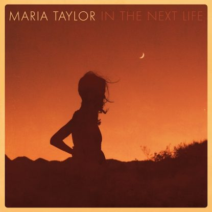 Maria Taylor - In the Next Life - klein